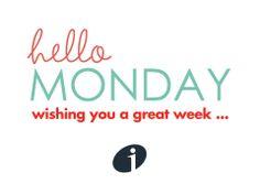 Hello Monday, wishing you a great week...