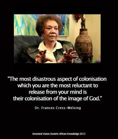 Quote - Dr. Francis Cress Welsing