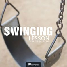 You are never too old to learn how to swing. Can't you just sense His hands upon your back?...Read More at http://ibibleverses.christianpost.com/?p=30358  #swing #story #lesson