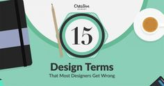 15 Design Terms That Most Designers Get Wrong (Font vs. Typeface, Opacity vs. Fill, etc.)