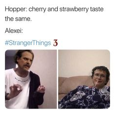cherry is forever the superior taste Stranger Things Fotos, Stranger Things Have Happened, Stranger Things Funny, Stranger Things Netflix, Saints Memes, Stranger Danger, Lol, Funny Relatable Memes, Just For Laughs