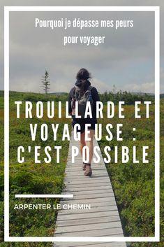 Oui, on peut voyager tout en ayant la trouille... c'est même conseillé ! // Arpenter le chemin, blog de voyage  #voyage #conseils #travel #voyagesolo #voyageaufeminin #experience