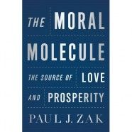The Moral Molecule: The Source of Love and Prosperity, a book by Paul J. Used Books, Books To Read, French Elections, Trust Words, Greatest Mysteries, Human Behavior, Reading Levels, Jpg, Morals