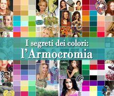 I segreti dei colori: l'Armocromia   Psicologia della Moda - A cura della dott.ssa Maria Lupoli