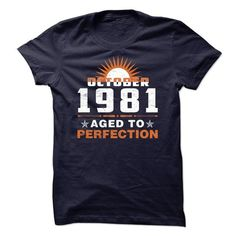 Gift Shirt For You: October 1981, Aged To Perfection T Shirts, Hoodies, Sweatshirts. CHECK PRICE ==► https://www.sunfrog.com/Birth-Years/Gift-Shirt-For-You-October-1981-Aged-To-Perfection.html?41382
