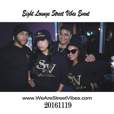 2016/11/19 Eight Lounge Street Vibes Event!!! With the Fam!!! #Thankyouforsupporting #Thankyouforvibing #Streetvibes #SVFamily #GalashandalewisB #Wearestreetvibes www.wearestreetvibes.com