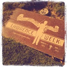 Lawrence Welk great musician and orchestra/band leader final resting place - location unknown - Are you to young to remember him? Cemetery Monuments, Cemetery Statues, Cemetery Headstones, Old Cemeteries, Cemetery Art, Graveyards, Famous Tombstones, Lawrence Welk, Six Feet Under
