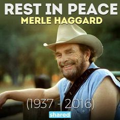 Merle Haggard, Country Music Legend! Rest in Peace!