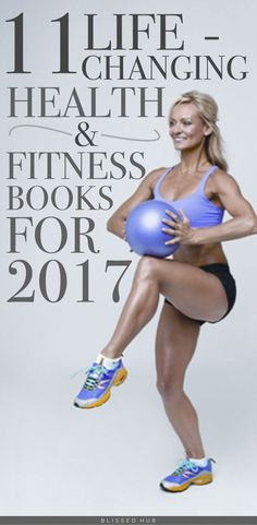 11 LIFE-CHANGING HEALTH & FITNESS BOOKS FOR 2017 - fitness motivation, fitness inspiration, fitness books, fitness books for motivation, health and fitness tips, health and fitness, health and fitness tips, health and fitness motivation, health and fitness for motivation, health tips, health food, nutrition, fitness books, health books to read, health books for fitness, health books nutrition - THESE 11 HEALTH & FITNESS BOOKS HAVE TOTALLY CHANGED MY PERSPECTIVE ON HOW I SHOULD BE TREATIN