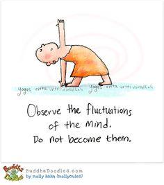 Buddha Doodles Blog. Leuke cartoons, slimme teksten. En heel waar, dat je je gedachten gewoon kunt laten voorbij vliegen, niet aan vast houden. Loslaten die hersenspinsels en niet op focussen.  | boomhutaanzee.nl
