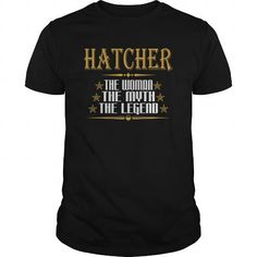 Cool  HATCHER THE WOMAN THE MYTH THE LEGEND T-SHIRTS Shirts & Tees