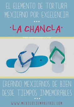chancla- A great method of discipline!! :)