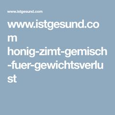 www.istgesund.com honig-zimt-gemisch-fuer-gewichtsverlust