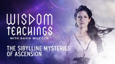 The Sibylline Mysteries of Ascension - Wisdom Teachings with David Wilcock - Season 27, Episode 9 - 10/9/2017 -  David Wilcock revisits the Sibylline mysteries to elucidate upon previously unreleased details and highlight prophecies for our times which may be the basis for the secrets underlying the foundation of America. The enduring story of these legendary women, who accurately foretold the future, has shaped the history of Rome and its descendent civilizations. How they accomplished...