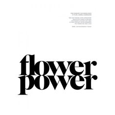 Flower Power ❤ liked on Polyvore featuring text, words, phrase, quotes and saying