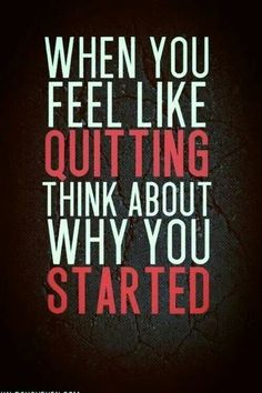 No room for quitting here anymore!