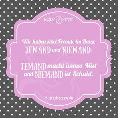 Mehr lustige Sprüche auf: www.mutterherzen.de  #niemand #jemand #blödsinn #mist #quatsch #schuld #kinder