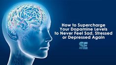 How to Supercharge Your Dopamine Levels to Never Feel Sad, Stressed or Depressed Again    https://spiritegg.com/how-to-supercharge-your-dopamine-levels-to-never-feel-sad-stressed-or-depressed-again/