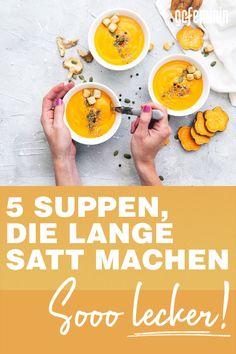 Du suchst nach einer Suppe, die lange satt macht? Wir zeigen euch 5 leckere Suppen-Rezepte, die schnell gemacht sind und den Hunger lange stillen.
