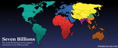 Seven Billions: The World Divided into Seven Regions, Each Home to One Billion People Click image for more
