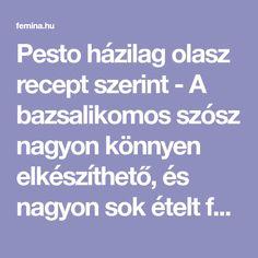 Pesto házilag olasz recept szerint - A bazsalikomos szósz nagyon könnyen elkészíthető, és nagyon sok ételt feldobhatsz vele, legyen az pirítós vagy tészta. Pesto