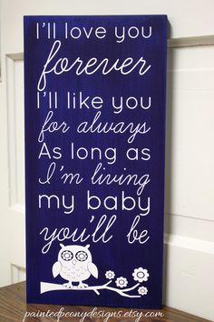 "Wood sign saying: I'll love you forever, I'll like you for always, as long as I'm living, my baby you'll be | Vinyl sign, owl, home decor new size! 15"" x 7"", available now."