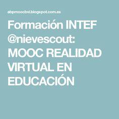 Formación INTEF @nievescout: MOOC REALIDAD VIRTUAL EN EDUCACIÓN