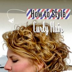 How to style naturally curly hair. Made me think of Ashley and Kelsey. :)