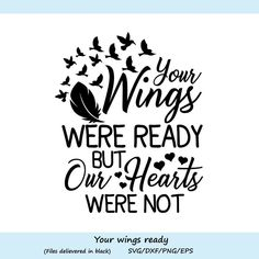 Your Wings Were Ready But My Heart Was Not svg, Heaven Svg, Memorial Svg, Cutting Files, Silhouette Cricut Vinyl, Svg Files For Cricut, Cricut Fonts, Cricut Craft, Silhouette Cameo Projects, Silhouette Studio, Free Silhouette Designs, Free Silhouette Files, Silhouette Images