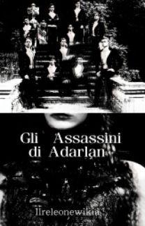 Gli assassini di Adarlan - ilreleonewikia13 - Wattpad
