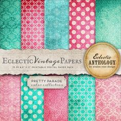Eclectic Vintage Printable Papers - Pretty Parade