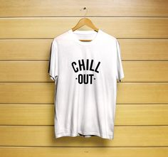Chill Out T-Shirt #t-shirt #shirt #customt-shirt #customshirt #chillt-shirt #chillshirt #chilloutt-shirt #chilloutshirt #keepcalmt-shirt #keepcalmshirt #funnysayingst-shirt #funnysayingsshirt #coolsayingst-shirt #coolsayingsshirt #funnyt-shirt #coolt-shir