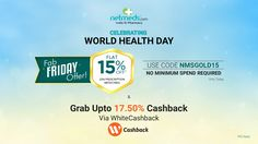 Celebrate #WorldHealthDay with #Netmeds. Flat 15% Off + 17.50% Cashback Only Via #Whitecashback.