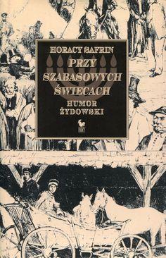 """""""Przy szabasowych świecach. Humor żydowski"""" Horacy Safrin Cover by Andrzej Barecki Published by Wydawnictwo Iskry 2003"""