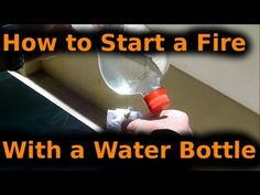 How to start a fire with a water bottle