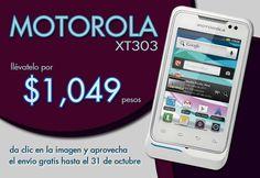 Motorola XT303 a $1049 pesos