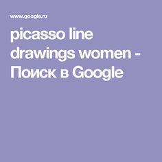picasso line drawings women - Поиск в Google