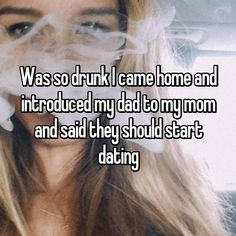 Was so drunk I came home and introduced my dad to my mom and said they should start dating Crazy Funny Memes, Funny Relatable Memes, Haha Funny, Funny Posts, Funny Cute, Funny Stuff, Whisper Quotes, Cute Stories, Short Stories