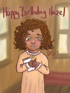 Hazel Levesque >> she looks a little too young though.. She's supposed to be 13 in this scene.. cute drawing though..