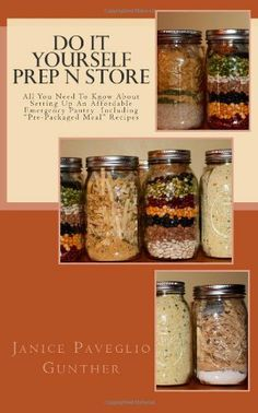 Do It Yourself Prep N Store: Recipes & Prepping Ideas Made Easy by Janice Paveglio Gunther, http://www.amazon.com/dp/1482078287/ref=cm_sw_r_pi_dp_EdXNrb0J49AD8