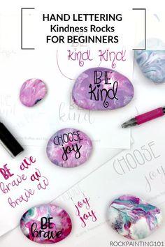 Hand Lettering Kindness rocks for Beginners