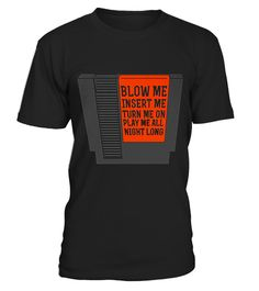 # GAME - BLOW ME .  Please Share For Your Friends! Tag: Games, game junkie, game king, game logo, game programming, gamer shirt, game lover, best gifts for gamer, awesome shirt, nice shirt