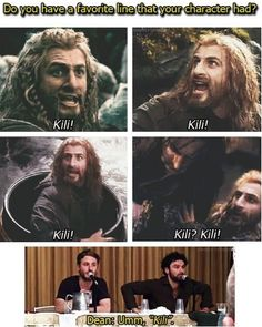 The only other line I remember him having was when he refused to leave - that's right - Kili