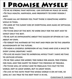 The promises you keep to yourself are some of the most important! It's amazing how even just keeping a few of these from the list will brighten your days!