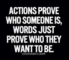 Actions prove more
