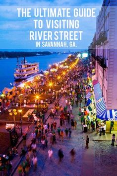 Ultimate Guide to Visiting River Street in Savannah, GA
