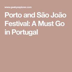 Porto and São João Festival: A Must Go in Portugal