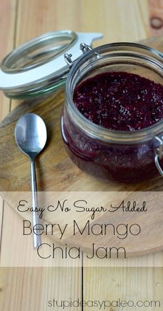 "Easy No Sugar Added Berry Mango Chia ""Jam"" 