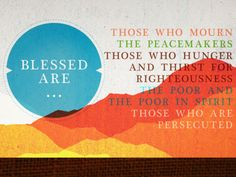 those who mourn(the sin that sperates them from God),  the poor in spirit(those who recognize their need of a savior)