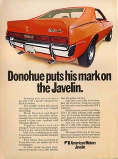 Covers the 1970 AMC Javelin Mark Donohue Edition which only 2500 released, on Mark winning Trans Am Championship in the USA. Vintage Advertisements, Vintage Ads, Amc Gremlin, Amc Javelin, American Motors, Pony Car, Car Advertising, Us Cars, Cars Usa